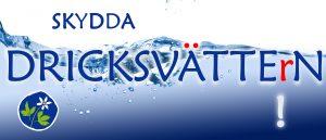 Kampanj 2016 - Skydda dricksvättern!