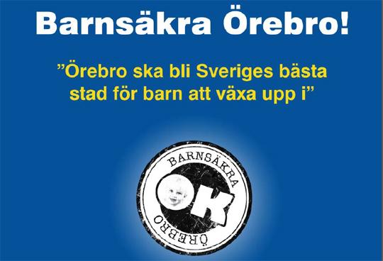 Barnsäkra Örebro!
