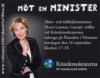 Möt en minister. Äldre- och folkhälsominister Maria Larsson, Gnosjö, träffas vid Kristdemokraternas valstuga på Flanaden i Värnamo torsdagen den 16 september klockan 17-18. Kristdemokraterna - ett mänskligare Sverige.