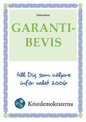 Valmanifest: GARANTIBEVIS till Dig som väljare inför valet 2006. Kristdemokraterna