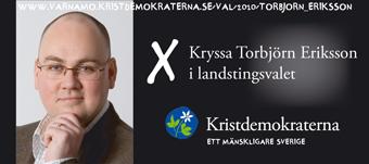 www.varnamo.kristdemokraterna.se/val/2010/torbjorn_eriksson. Kryssa Torbjörn Eriksson i Landstingsvalet. Kristdemokraterna. Ett mänskligare Sverige.