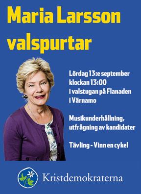 Maria Larsson valspurtar. Lördag 13:e september klockan 13:00 i valstugan på Flanaden i Värnamo. Musikunderhållning, utfrågning av kandidater. Tävling - Vinn en cykel. Kristdemokraterna