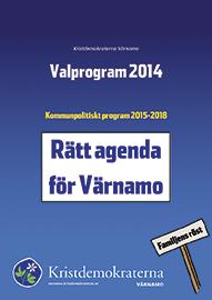 Kristdemokraterna Värnamo. Valprogram 2014. Kommunpolitiskt program 2015-2018. Rätt agenda för Värnamo. Familjens röst. varnamo.kristdemokraterna.se