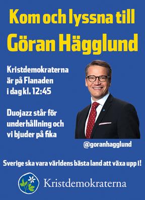 Kom och lyssna till Göran Hägglund. Kristdemokraterna är på Flanaden i dag kl.12.45. Duojazz står för underhållningen och vi bjuder på fika. Sverige ska vara världens bästa land att växa upp i! Kristdemokraterna. @goranhagglund